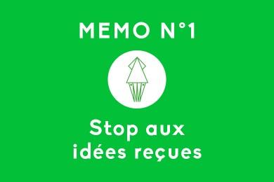 Mémo N°1 – Stop aux idées reçues