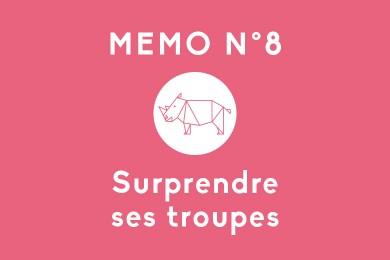 Mémo N°8 – Surprendre ses troupes