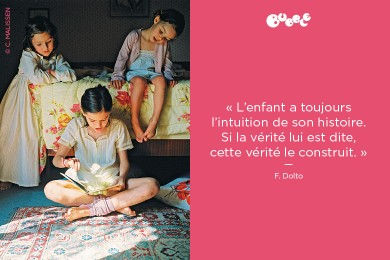 «L'enfant a toujours l'intuition de son histoire…