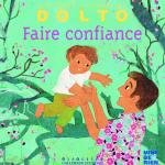 Faire confiance, Catherine Dolto, éditions Gallimard Jeunesse, 2-5 ans, 6,20€