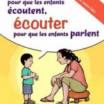 Parler pour que les enfants écoutent, écouter pour que les enfants parlent, Adele Faber et Elaine Mazlish, éditions Phare, 22€