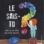 Le sais-tu? Mylen Vigneault et Maud Roegiers, éditions Alice jeunesse, 3 ans, 13,50€