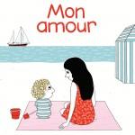 Mon amour, Astrid Desbordes et Pauline Martin, éditions Albin Michel Jeunesse, 3 ans, 9,90€