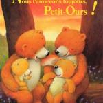 Nous t'aimerons toujours, Petit-Ours ! Ursel Scheffer, Ulises Wensell, éditions Gautier-Languereau, 3 ans, 5€