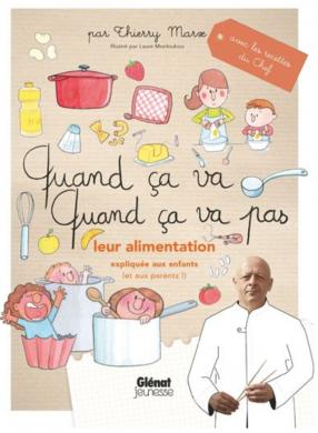 Quand ça va, quand ça va pas, Thierry Marx, éditions Glénat Jeunesse,.