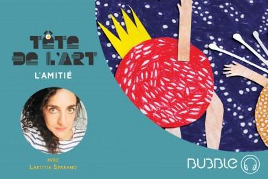 Tête de l'Art : Laetitia Serano, L'amitié