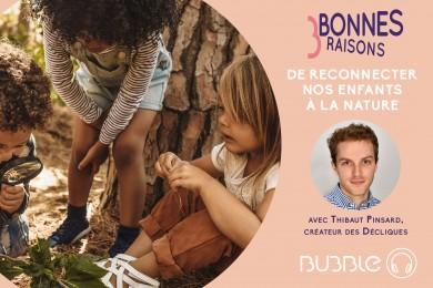 3 bonnes raisons de reconnecter nos enfants à la nature