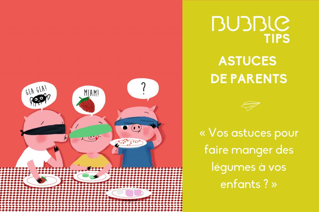 « Quelles sont vos astuces pour faire manger des légumes à vos enfants ? »