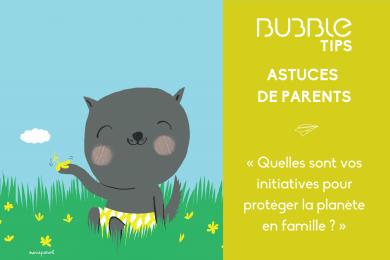 « Quelles sont vos initiatives pour protéger la planète en famille ? »